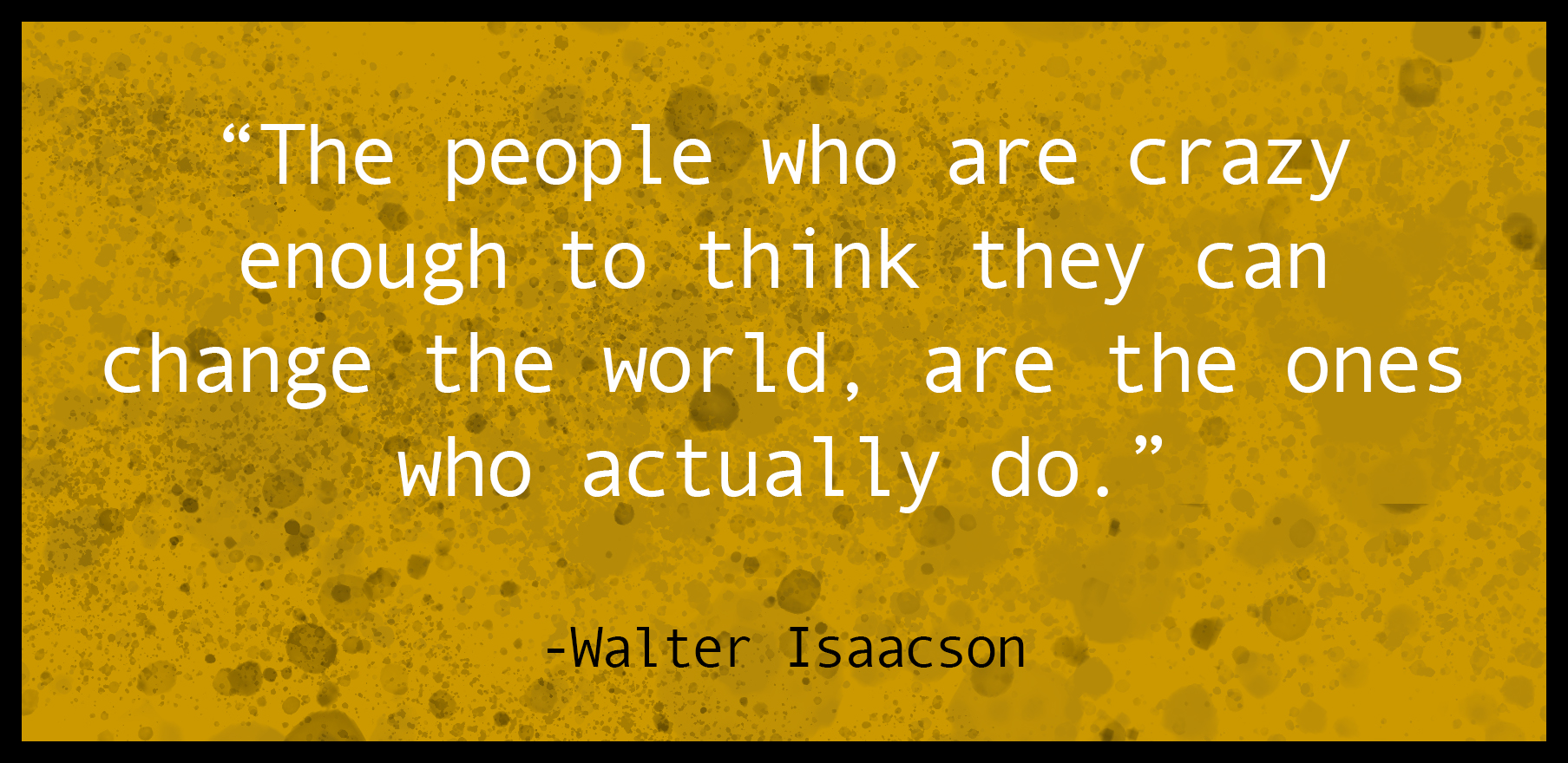 Image of a quote by Walter Isaacson