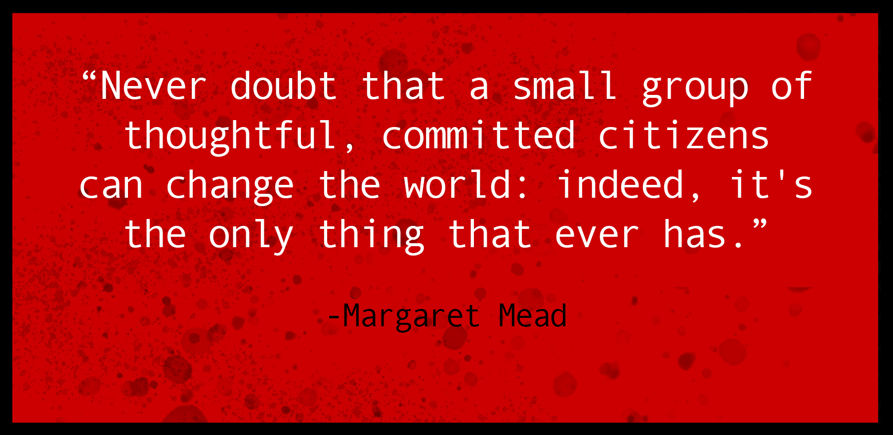 Quote by Margaret Mead for YAAA